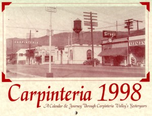 This picture is of Carpinteria Avenue. This is the historical calendar of Carpinteria published by the Coastal View.